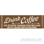 Artistic Reflections 'Drink Coffee' by Tonya Gunn Textual Art on Plaque AETI3134