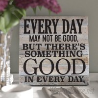 Laurel Foundry Modern Farmhouse Every Day May Not Be Good Textual Art Plaque LFMF1297