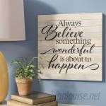 Winston Porter 'Always Believe Something Wonderful Is About To Happen' Textual Art Plaque WNPR8141
