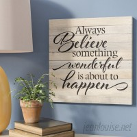 Winston Porter 'Always Believe Something Wonderful Is About To Happen' Textual Art Plaque WNPR8141